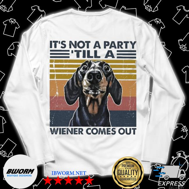 Dachshund It's not a party till a wiener comes out vintage s Long Sleeve Tee