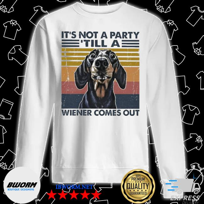 Dachshund It's not a party till a wiener comes out vintage s Unisex Sweater