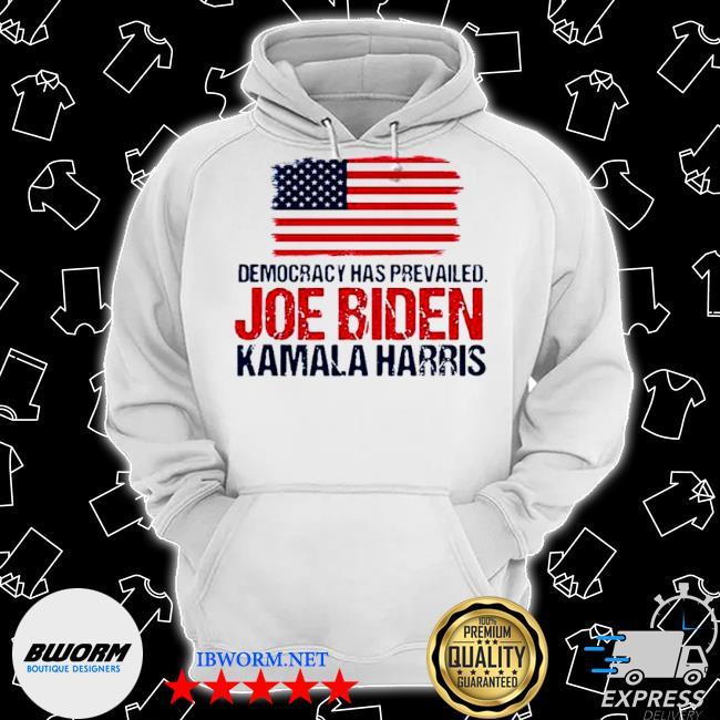 Democracy has prevailed Joe Biden Kamala Harris s Classic Hoodie