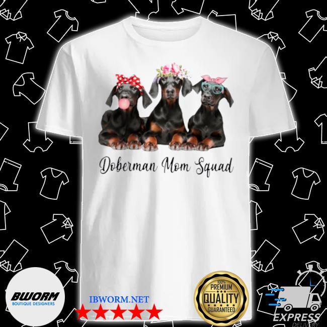 Doberman mom squad shirt