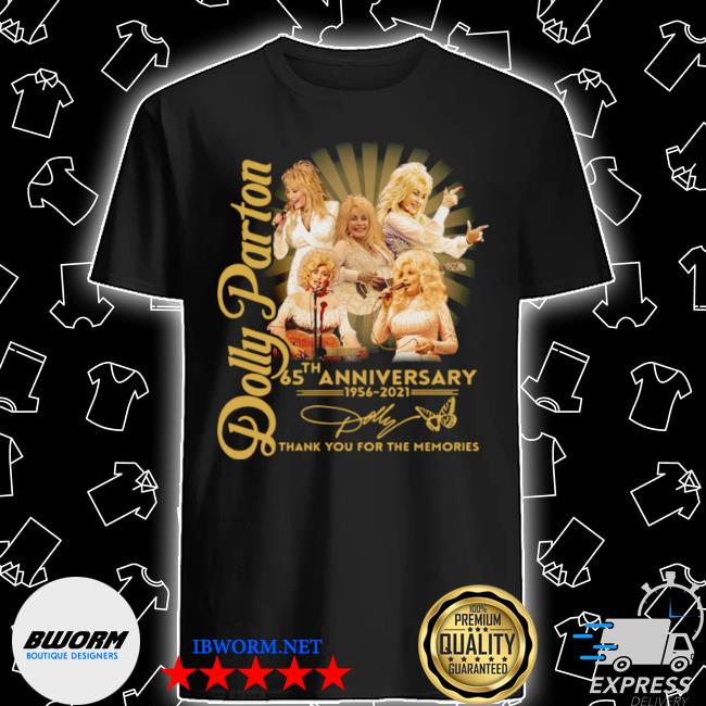 Dolly parton 65th anniversary 1956 2021 thank you for the memories signature shirt