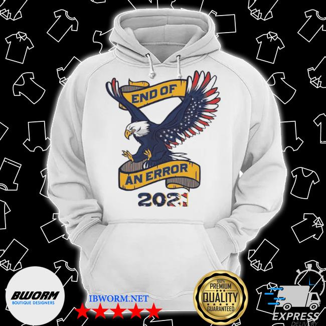 Eagle American flag end of an error 2021 s Classic Hoodie