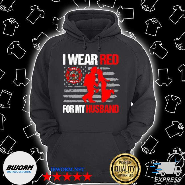 Fire department I wear red for my husband s Unisex Hoodie