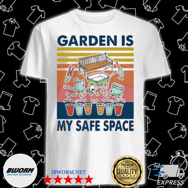 Garden is my safe space vintage shirt