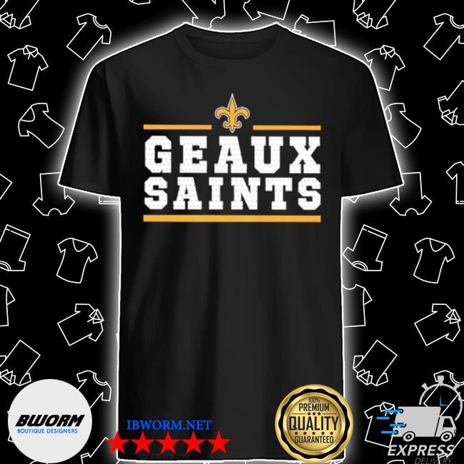 Geaux new orleans saints shirt