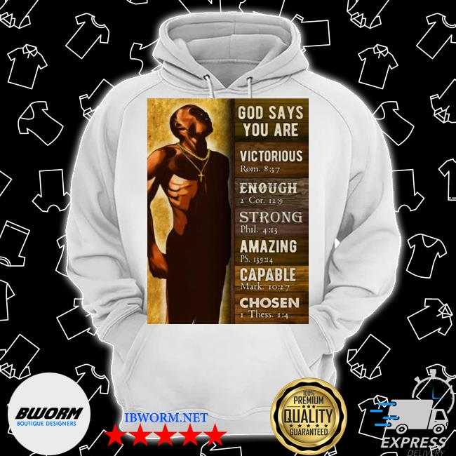 God says you are victorious enough strong amazing capable chosen black man s Classic Hoodie