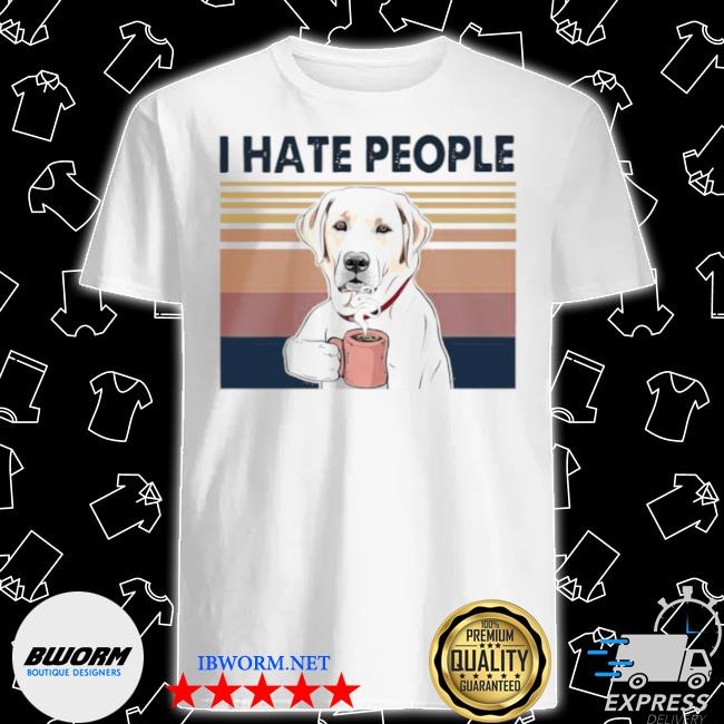 Golden retriever retriever drink coffee I hate people vintage 2021 shirt