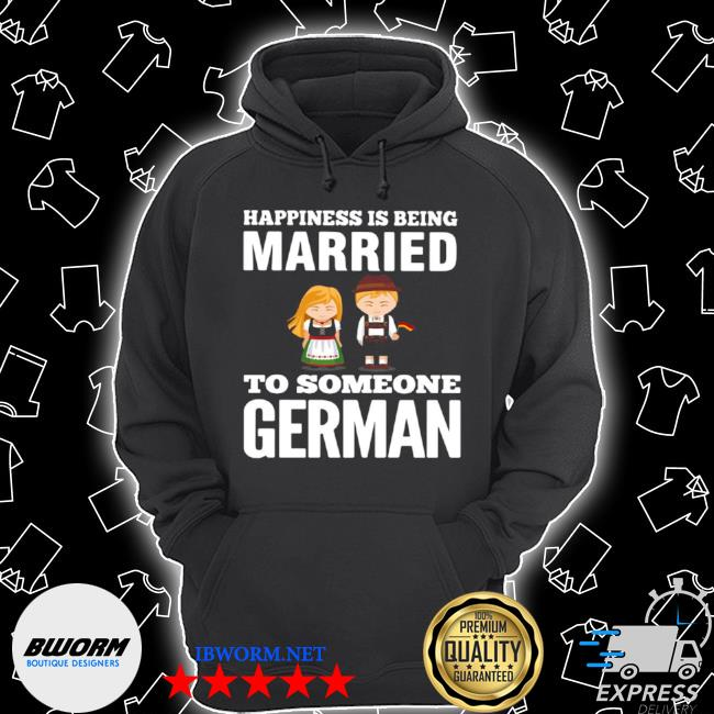 Happiness is being married to someone german s Unisex Hoodie