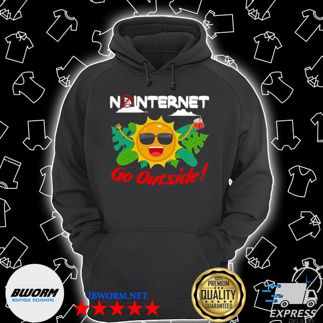 Happy no internet go outside s Unisex Hoodie