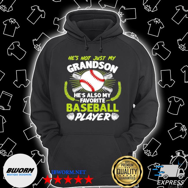 Hes not just my grandson hes also my favorite baseball player s Unisex Hoodie