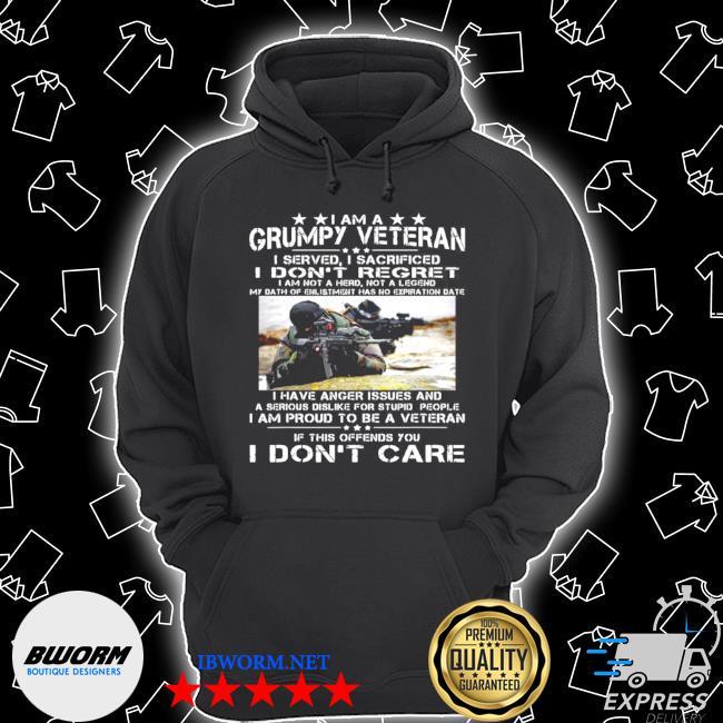 I am a grumpy veteran I served I sacrificed I don't regret I am not a hero not a legend s Unisex Hoodie