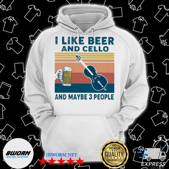 I like Beer and Cello and maybe 3 people vintage s Classic Hoodie
