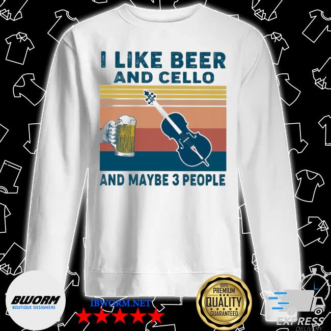 I like Beer and Cello and maybe 3 people vintage s Unisex Sweater