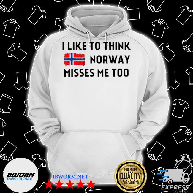 I like to think Norway misses me too s Classic Hoodie