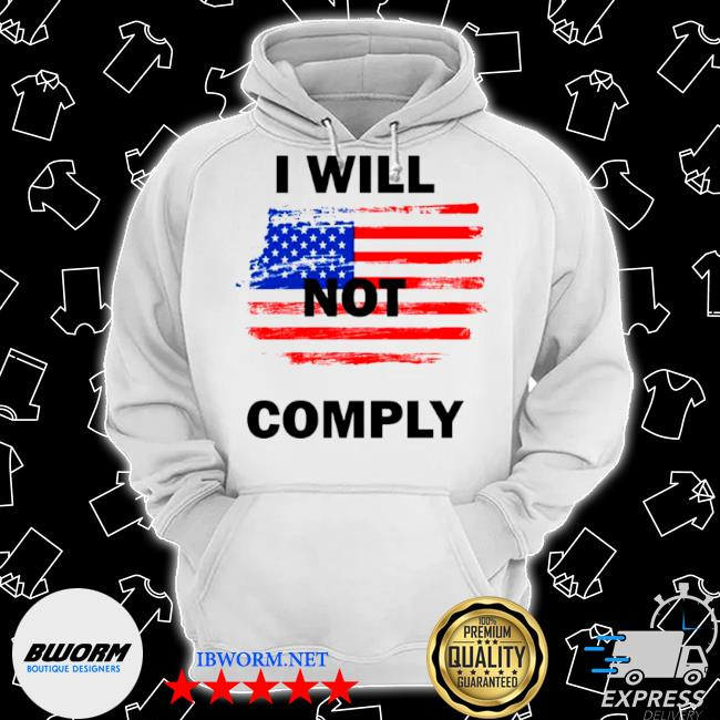 I will not comply American flag s Classic Hoodie