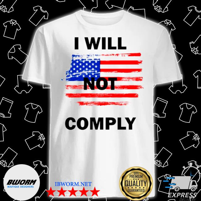 I will not comply American flag shirt