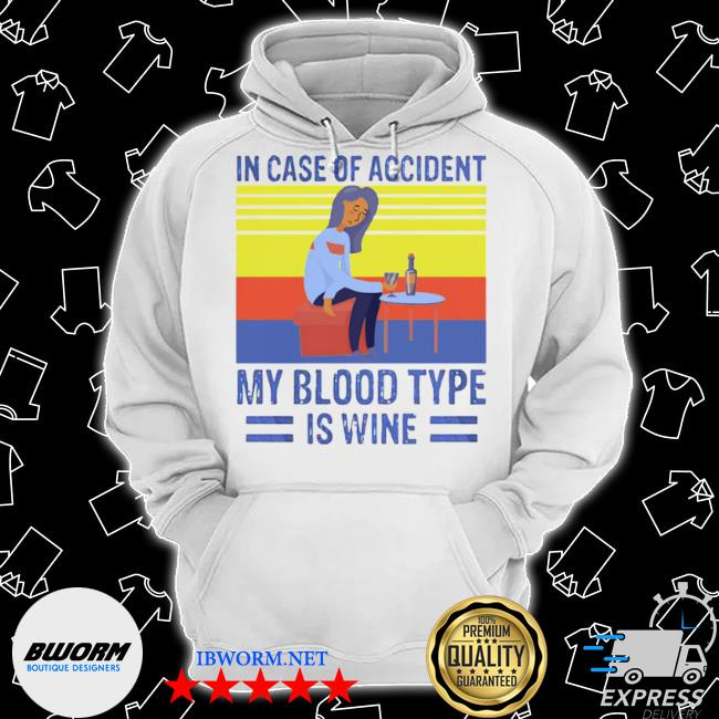 In case of accident my blood type is wine vintage s Classic Hoodie