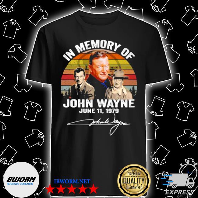 In memory of john wayne june 11 1979 signature vintage shirt