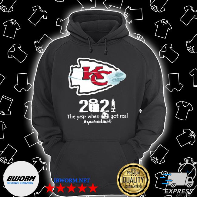 Kansas city Chiefs 2021 toilet paper the year when got real quanrantined s Unisex Hoodie