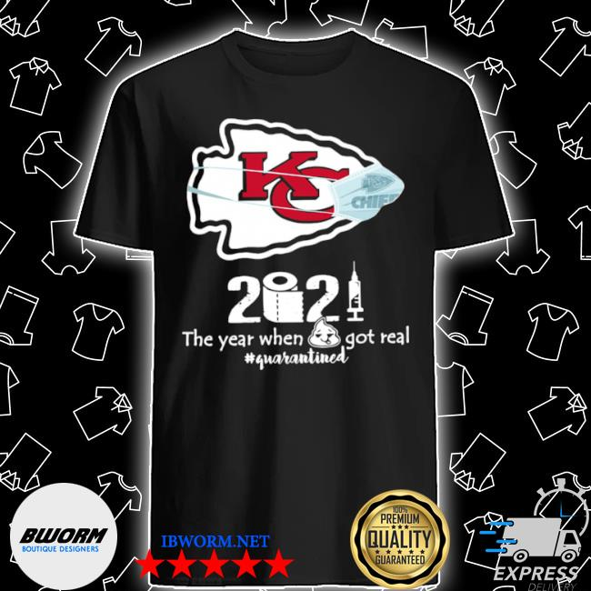Kansas city Chiefs 2021 toilet paper the year when got real quanrantined shirt