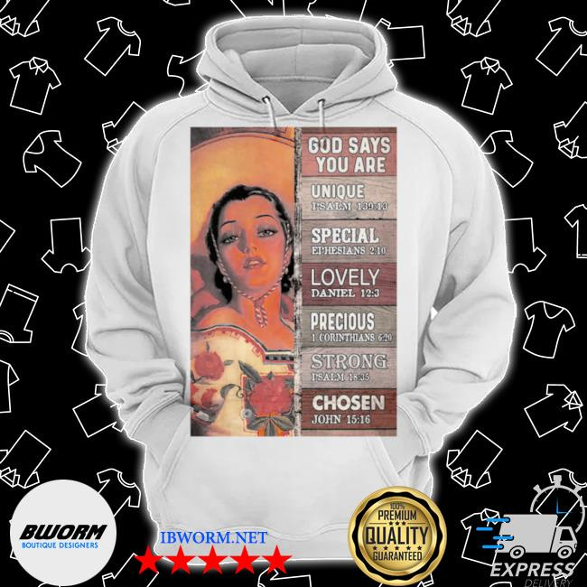Mexican cowgirl god says you are unique special lovely precious strong chosen s Classic Hoodie