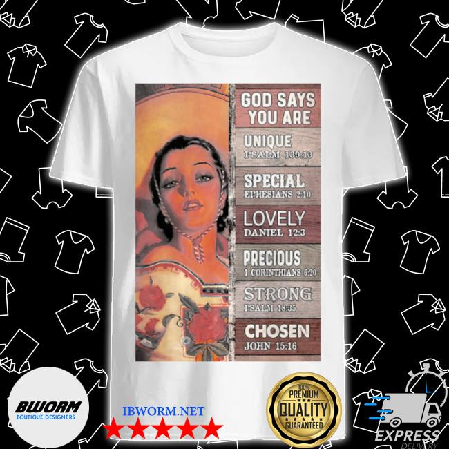 Mexican cowgirl god says you are unique special lovely precious strong chosen shirt