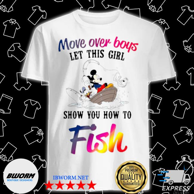 Mickey mouse and minnie mouse move over boys let this girl show you how to fish shirt