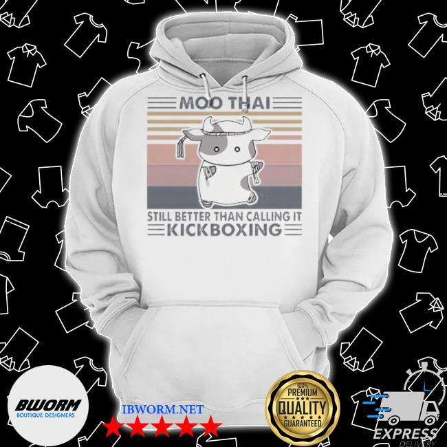 Moo thaI still better than calling it kickboxing vintage s Classic Hoodie
