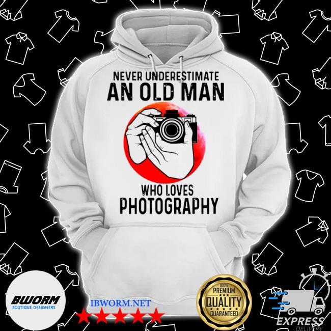 Never underestimate an old man who loves photography s Classic Hoodie