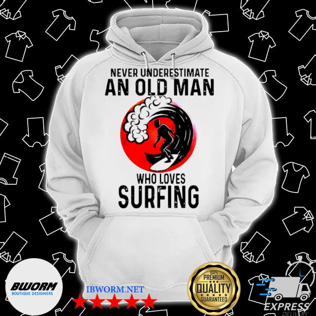 Never underestimate an old man who loves surfing vintage s Classic Hoodie