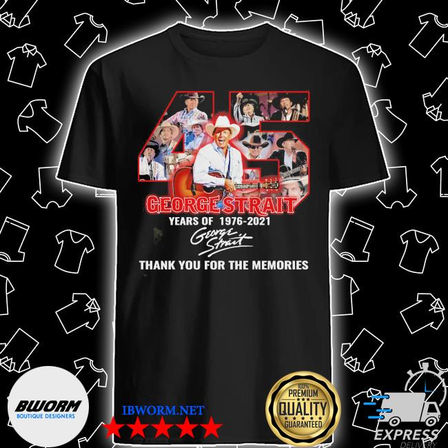 Official 45 george strait years of 1976 2021 signature thank you for the memories shirt