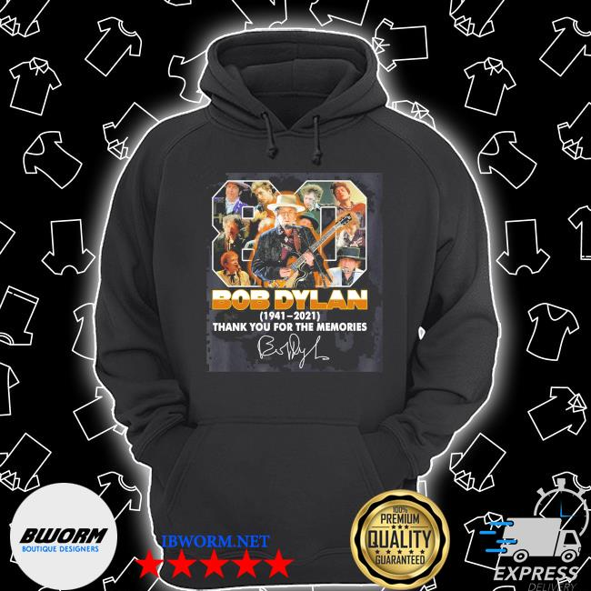 Official 80 bob dylan 1941 2021 signature thank you for the memories s Unisex Hoodie