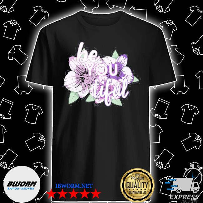 Official be you tiful for an empower girl shirt