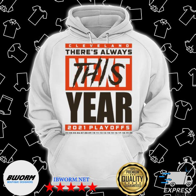 Official cleveland there's always this year playoff s Classic Hoodie