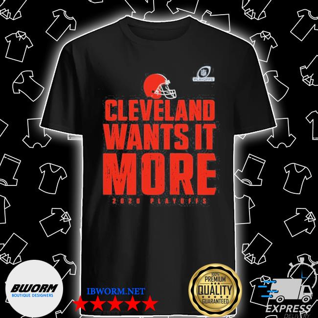 Official cleveland wants it more 2020 playoffs cleveland browns 2020 playoffs shirt