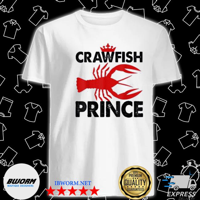 Official crawfish prince foodie party shirt