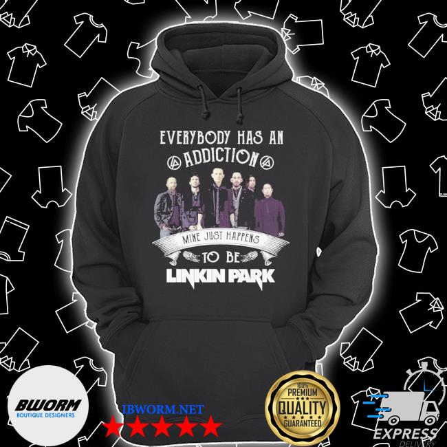 Official everybody has an addiction mine just happens to be linkin park s Unisex Hoodie