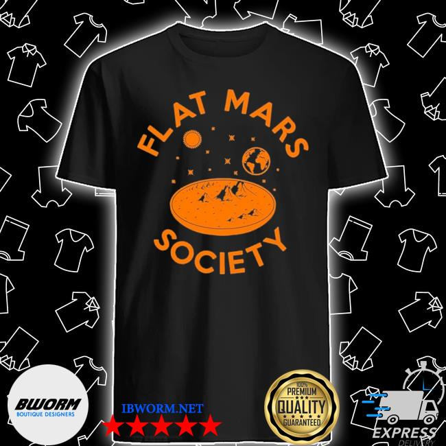 Official flat mars society shirt