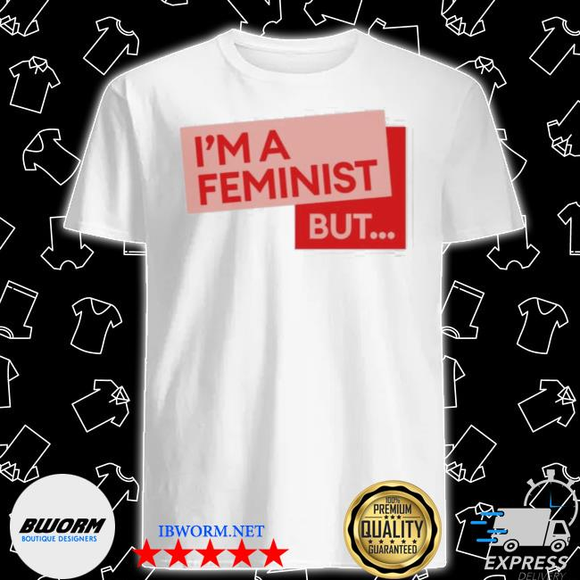 Official guilty feminist merch new i'm a feminist but shirt