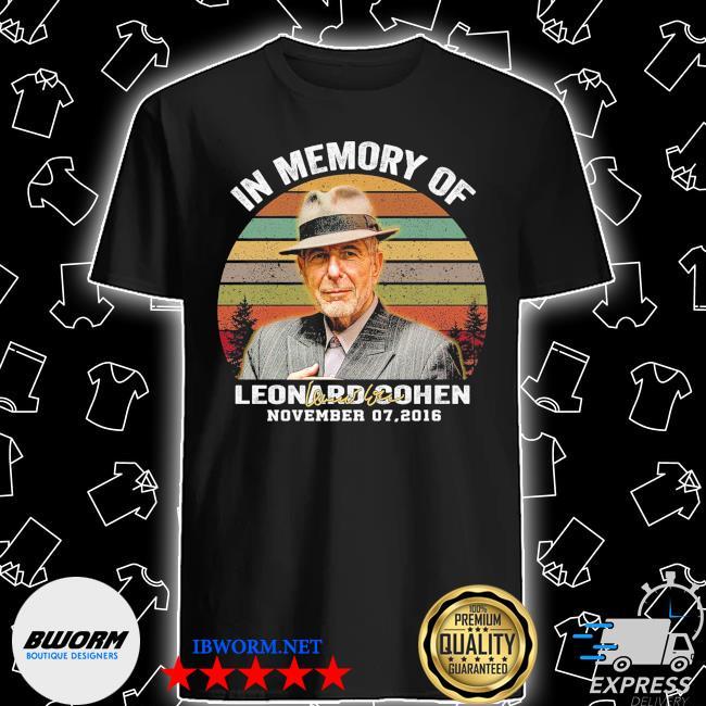 Official in memory of leonard cohen november 07 2016 vintage shirt