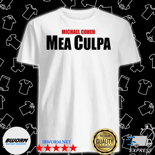 Official mea culpa michael cohen shirt