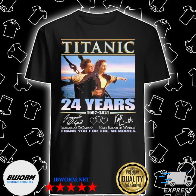 Official titanic 24 years 1997 2021 signature thank you for the memories shirt
