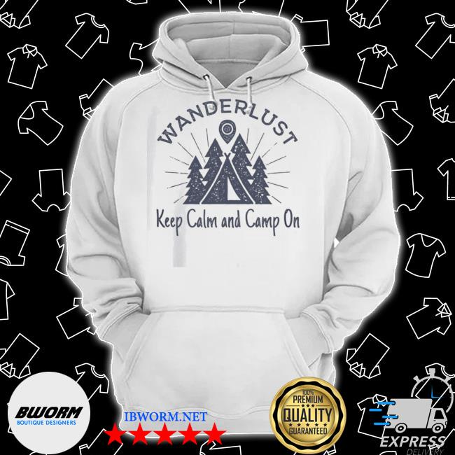 Official wanderlust campground keep calm and camp on s Classic Hoodie