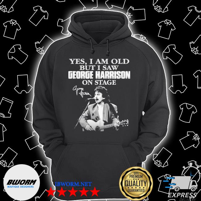 Official yes i am old but i saw george harrison on stage signature s Unisex Hoodie