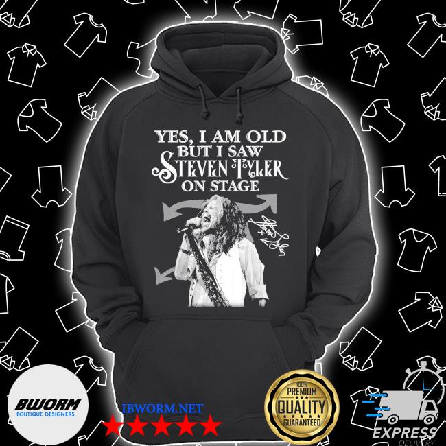 Official yes i am old but i saw steven tyler on stage signature s Unisex Hoodie
