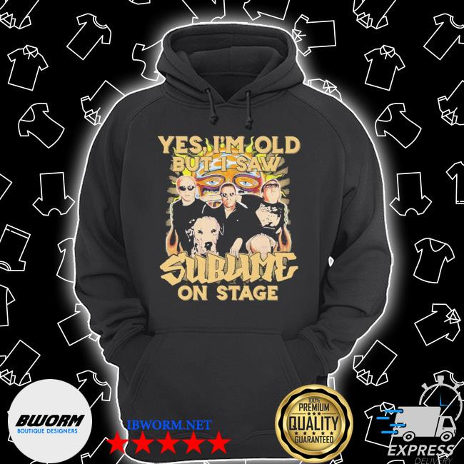 Official yes i'm old but i saw sublime on stage s Unisex Hoodie