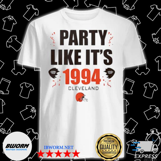 Party like it's 1994 Cleveland browns shirt