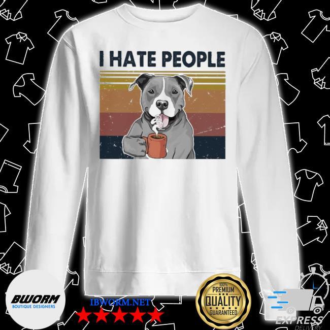 Pitbull drink Coffee I hate people vintage s Unisex Sweater