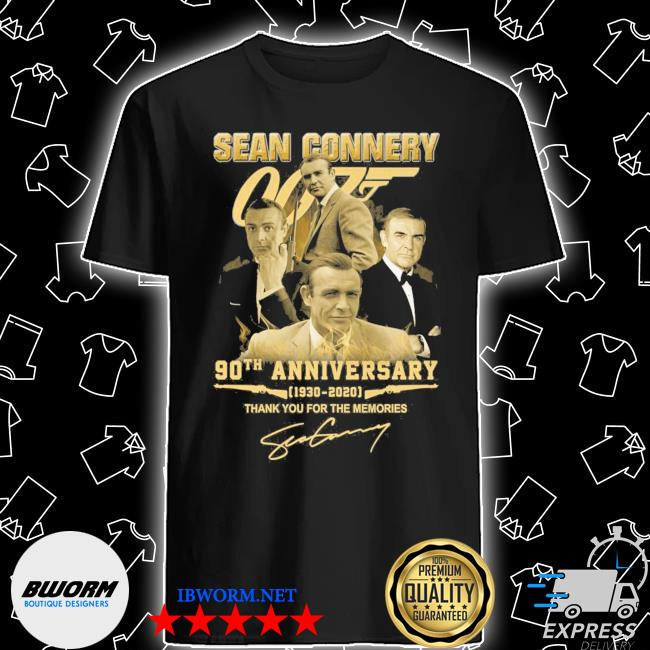 Sean Connery 90th anniversary 1930 2021 signature thank you for the memories shirt