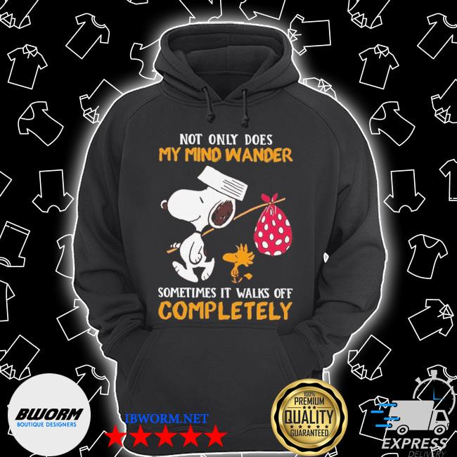 Snoopy and Woodstock Not only does my mind wander sometimes It walks off completely s Unisex Hoodie
